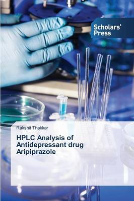 HPLC Analysis of Antidepressant Drug Aripiprazole (Paperback)