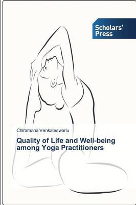 Quality of Life and Well-Being Among Yoga Practitioners (Paperback)