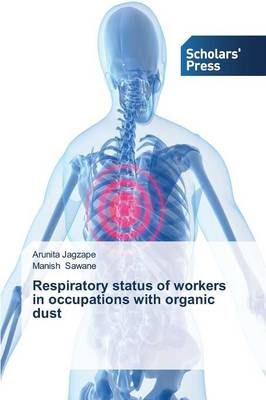 Respiratory Status of Workers in Occupations with Organic Dust (Paperback)
