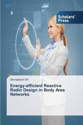 Energy-Efficient Reactive Radio Design in Body Area Networks (Paperback)