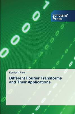Different Fourier Transforms and Their Applications (Paperback)
