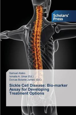 Sickle Cell Disease: Bio-Marker Assay for Developing Treatment Options (Paperback)