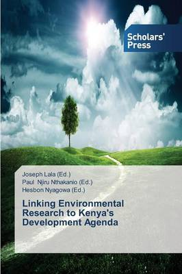 Linking Environmental Research to Kenya's Development Agenda (Paperback)