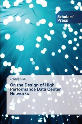 On the Design of High Performance Data Center Networks (Paperback)