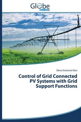 Control of Grid Connected Pv Systems with Grid Support Functions (Paperback)
