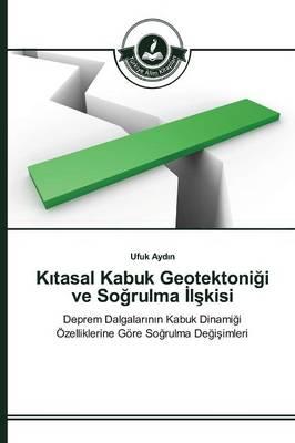 K Tasal Kabuk Geotektoni I Ve So Rulma L Kisi (Paperback)