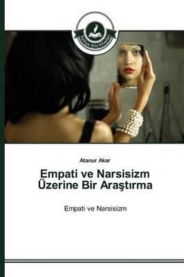 Empati Ve Narsisizm Uzerine Bir Ara T Rma (Paperback)