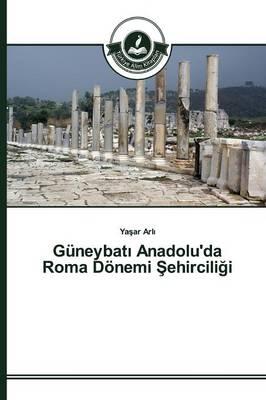 Guneybatı Anadolu'da Roma Donemi Şehirciliği (Paperback)