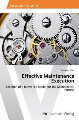 Effective Maintenance Execution (Paperback)