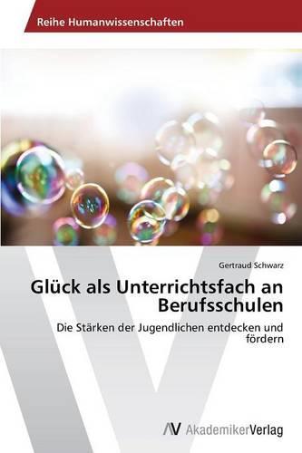 Gluck ALS Unterrichtsfach an Berufsschulen (Paperback)