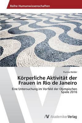 Korperliche Aktivitat Der Frauen in Rio de Janeiro (Paperback)