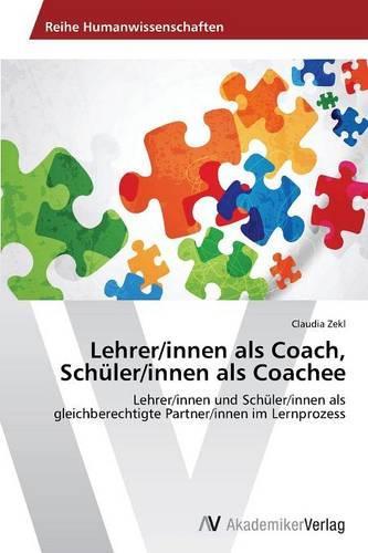 Lehrer/Innen ALS Coach, Schuler/Innen ALS Coachee (Paperback)