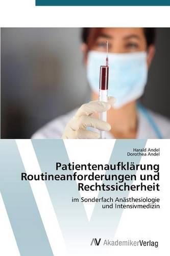 Patientenaufklarung Routineanforderungen Und Rechtssicherheit (Paperback)