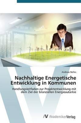 Nachhaltige Energetische Entwicklung in Kommunen (Paperback)