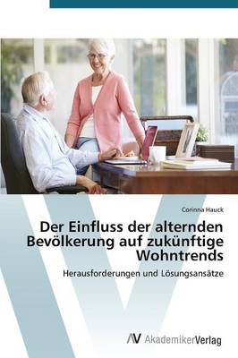 Der Einfluss Der Alternden Bevolkerung Auf Zukunftige Wohntrends (Paperback)