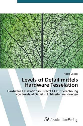Levels of Detail Mittels Hardware Tesselation (Paperback)
