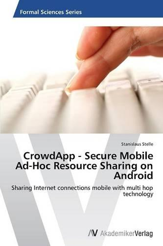 Crowdapp - Secure Mobile Ad-Hoc Resource Sharing on Android (Paperback)