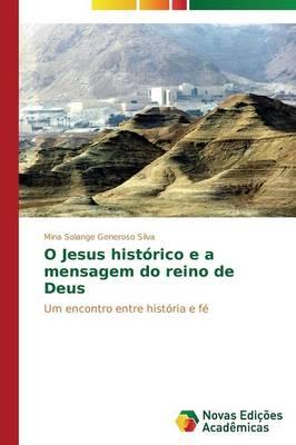 O Jesus Historico E a Mensagem Do Reino de Deus (Paperback)