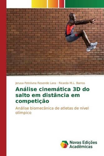 Analise Cinematica 3D Do Salto Em Distancia Em Competicao (Paperback)