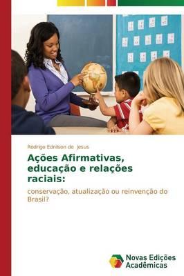 Acoes Afirmativas, Educacao E Relacoes Raciais (Paperback)