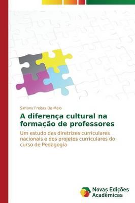 A Diferenca Cultural Na Formacao de Professores (Paperback)