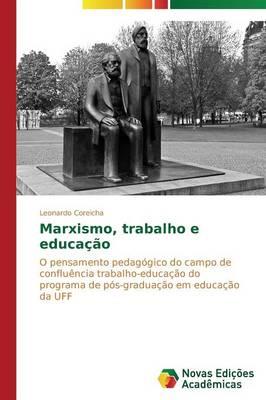 Marxismo, Trabalho E Educacao (Paperback)