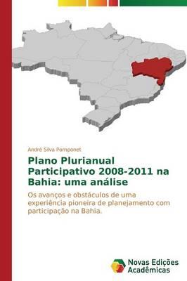 Plano Plurianual Participativo 2008-2011 Na Bahia: Uma Analise (Paperback)