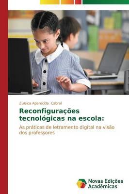Reconfiguracoes Tecnologicas Na Escola (Paperback)