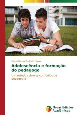 Adolescencia E Formacao Do Pedagogo (Paperback)