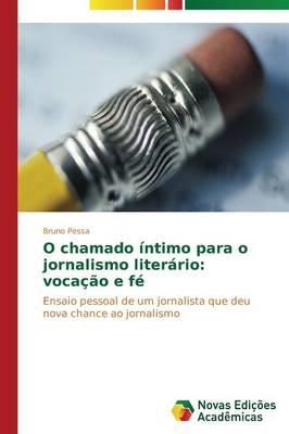 O Chamado Intimo Para O Jornalismo Literario: Vocacao E Fe (Paperback)