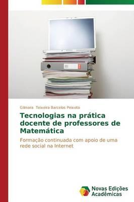 Tecnologias Na Pratica Docente de Professores de Matematica (Paperback)