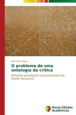 O Problema de Uma Ontologia Da Critica (Paperback)