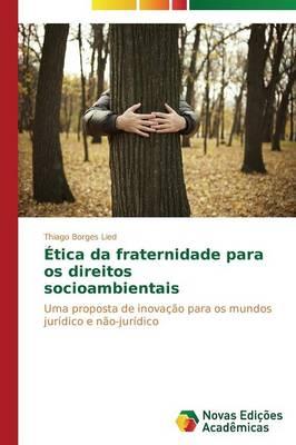 Etica Da Fraternidade Para OS Direitos Socioambientais (Paperback)