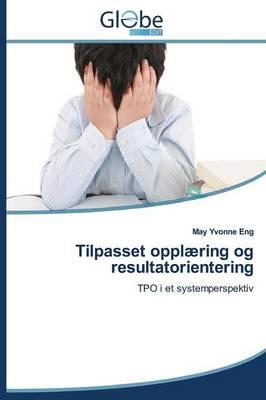 Tilpasset Opplaering Og Resultatorientering (Paperback)
