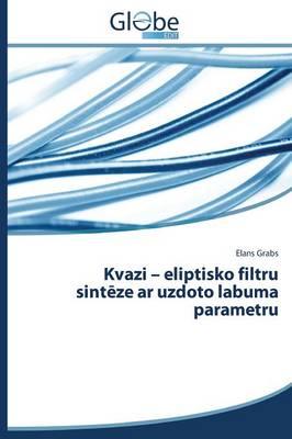 Kvazi - Eliptisko Filtru Sint Ze AR Uzdoto Labuma Parametru (Paperback)