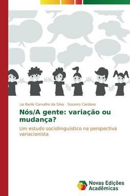 Nos/A Gente: Variacao Ou Mudanca? (Paperback)