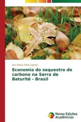 Economia Do Sequestro de Carbono Na Serra de Baturite - Brasil (Paperback)