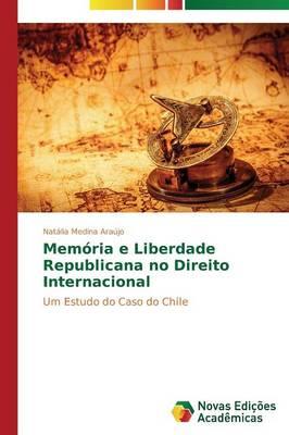 Memoria E Liberdade Republicana No Direito Internacional (Paperback)
