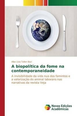 A Biopolitica Da Fome Na Contemporaneidade (Paperback)