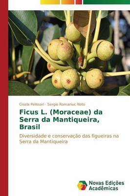 Ficus L. (Moraceae) Da Serra Da Mantiqueira, Brasil (Paperback)
