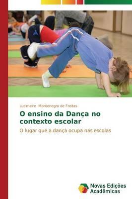 O Ensino Da Danca No Contexto Escolar (Paperback)