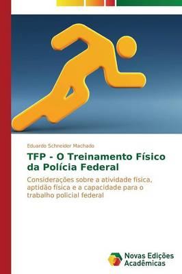 Tfp - O Treinamento Fisico Da Policia Federal (Paperback)
