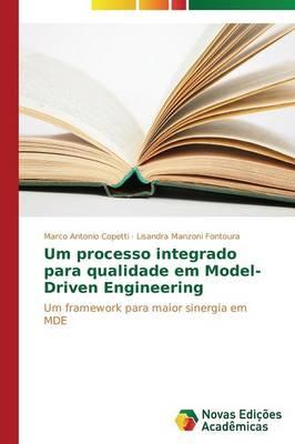 Um Processo Integrado Para Qualidade Em Model-Driven Engineering (Paperback)