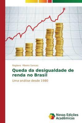 Queda Da Desigualdade de Renda No Brasil (Paperback)
