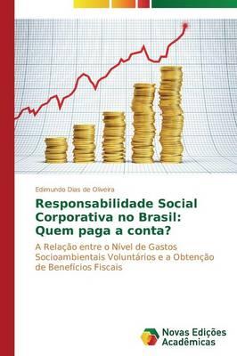Responsabilidade Social Corporativa No Brasil: Quem Paga a Conta? (Paperback)