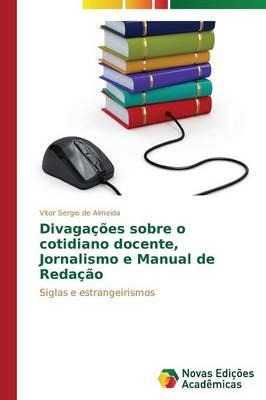 Divagacoes Sobre O Cotidiano Docente, Jornalismo E Manual de Redacao (Paperback)