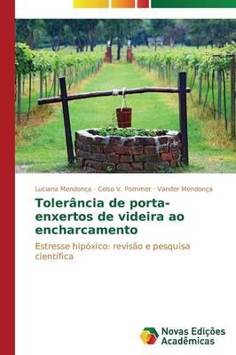 Tolerancia de Porta-Enxertos de Videira Ao Encharcamento (Paperback)