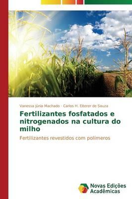 Fertilizantes Fosfatados E Nitrogenados Na Cultura Do Milho (Paperback)