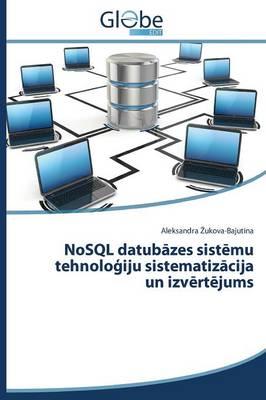Nosql Datub Zes Sist Mu Tehnolo Iju Sistematiz Cija Un Izv Rt Jums (Paperback)