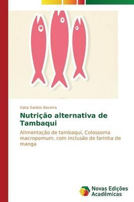 Nutricao Alternativa de Tambaqui (Paperback)